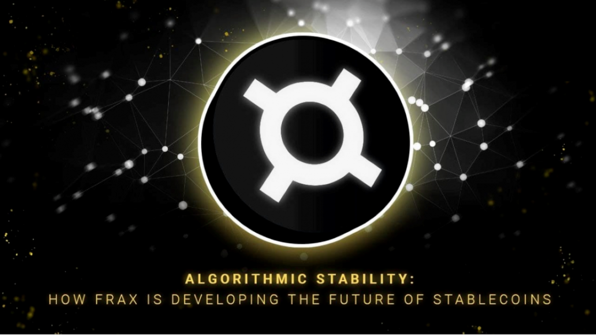 Algorithmic Stability: How FRAX Is Developing the Future of Stablecoins
