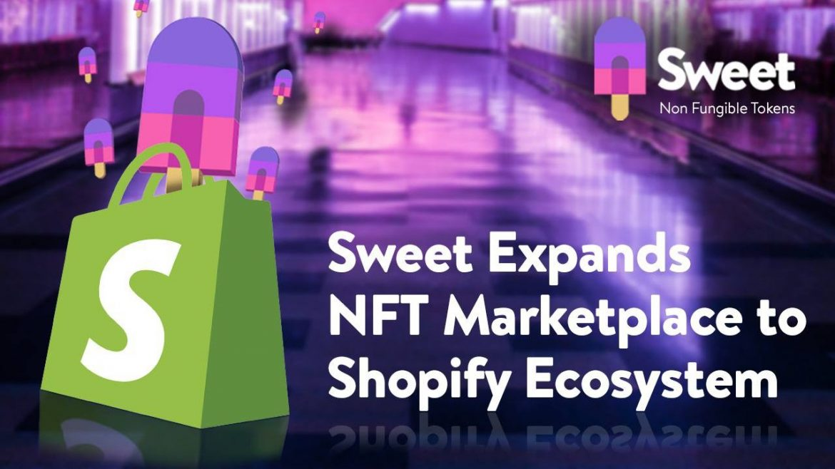 Sweet Expands NFT Marketplace to Shopify Ecosystem