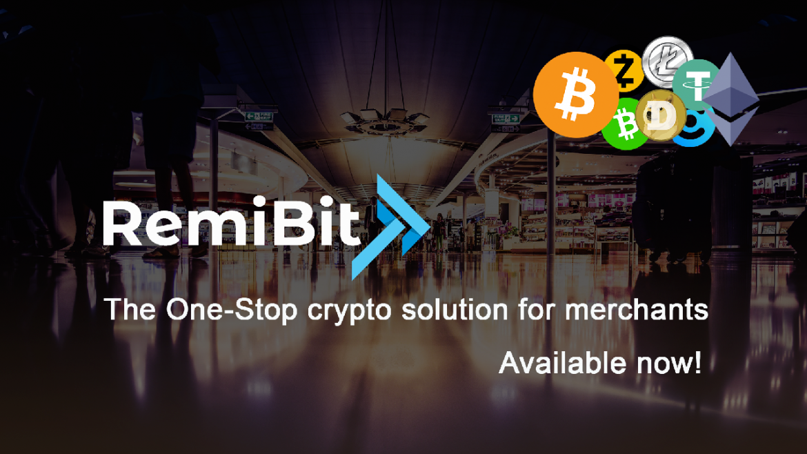 RemiBit: The One-Stop Crypto Solution for Merchants Is Available Now