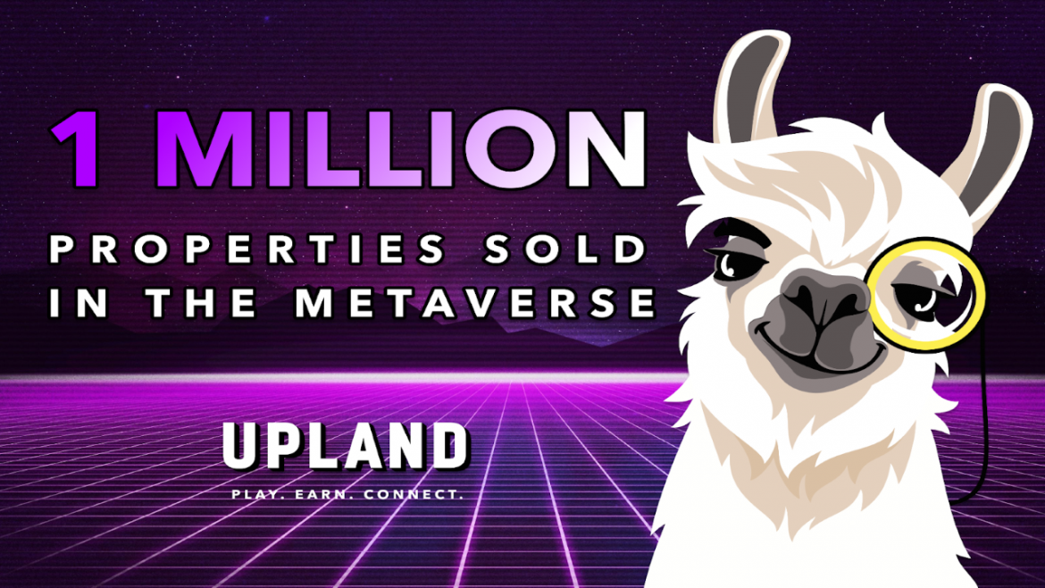 Upland Is Celebrating 1 Million NFT Properties Minted in the Metaverse