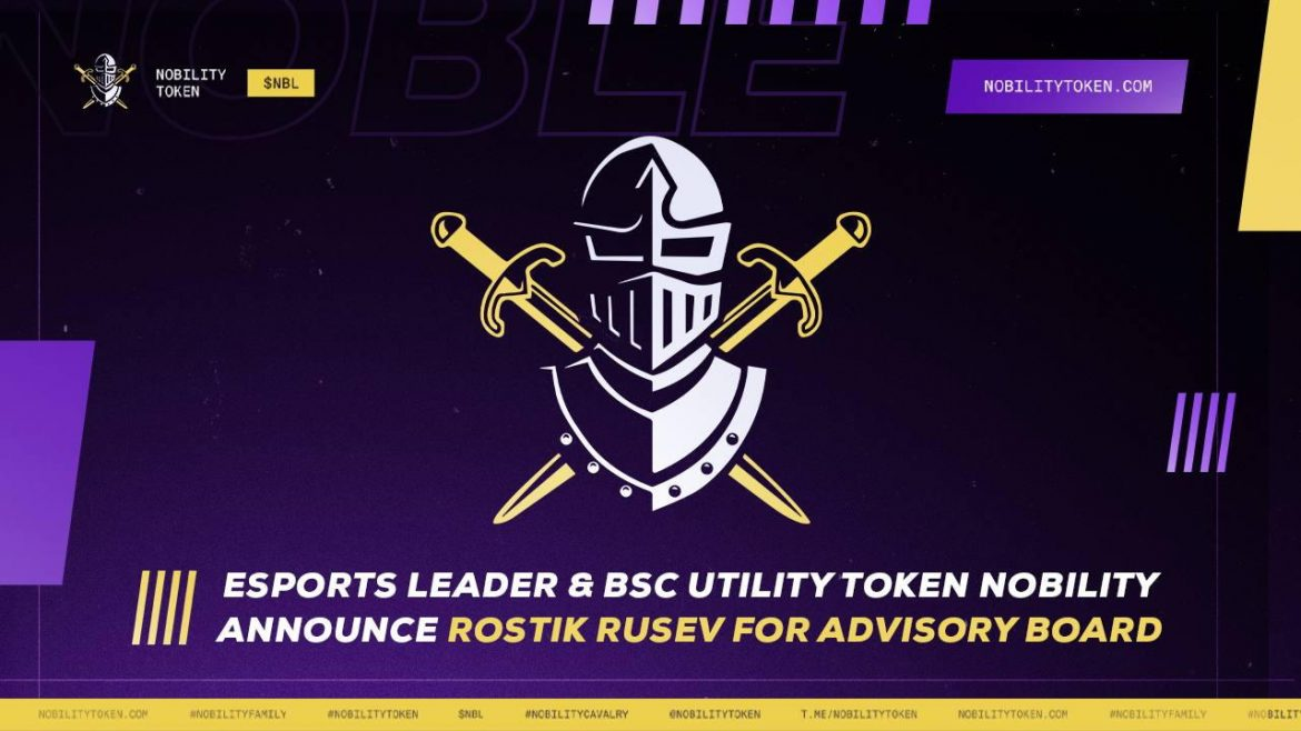 Esports Leader and BSC Utility Token Nobility Announces Rostik Rusev for Advisory Board