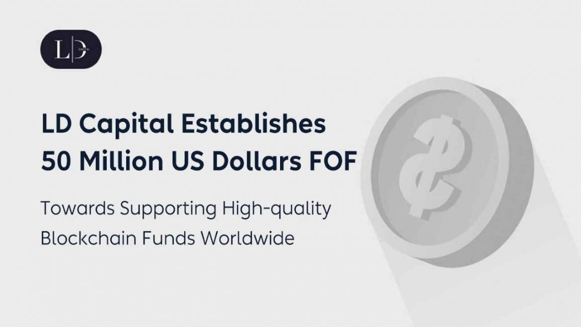 LD Capital Establishes $50M FOF for Supporting High-Quality Blockchain Funds Worldwide Including 1kx